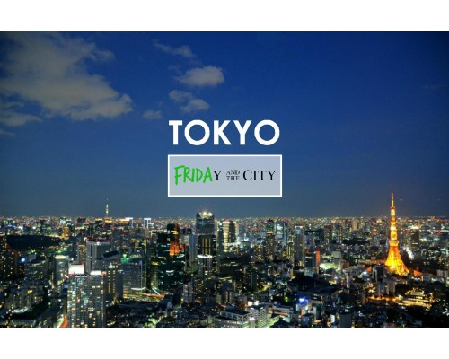 FRIDAy and the city #3 – Guida a TOKYO