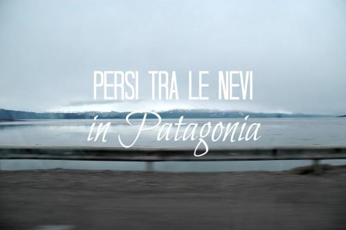 Persi tra le nevi in Patagonia