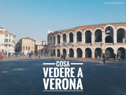 10 cose da vedere a Verona: itinerario a piedi di 1 o 2 giorni