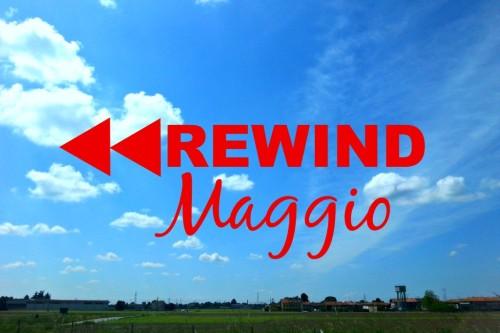 Rewind: Maggio