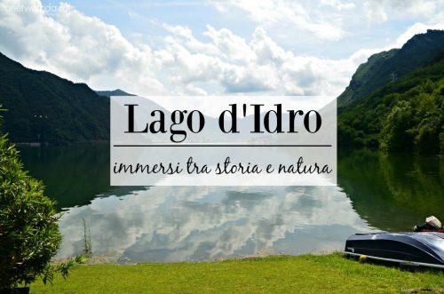Lago d'Idro: cosa vedere tra storia e natura