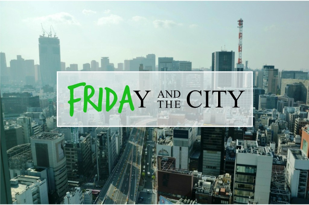 friday & the city