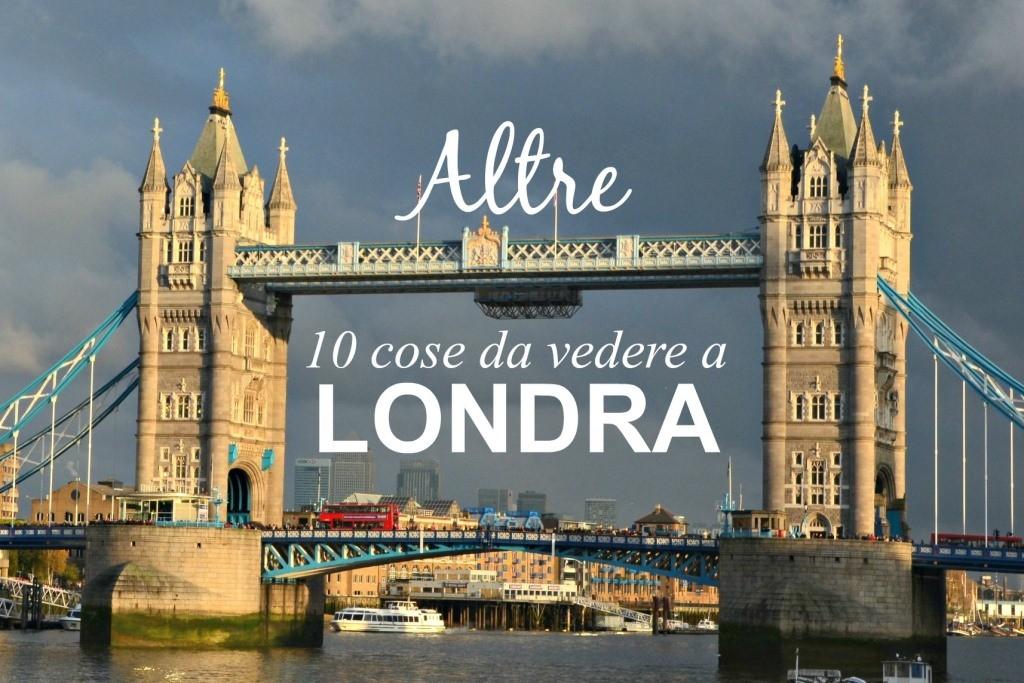 Altre 10 cose da vedere a Londra