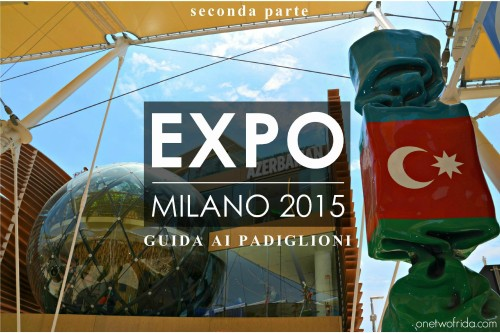 Expo Milano 2015 - Guida ai padiglioni
