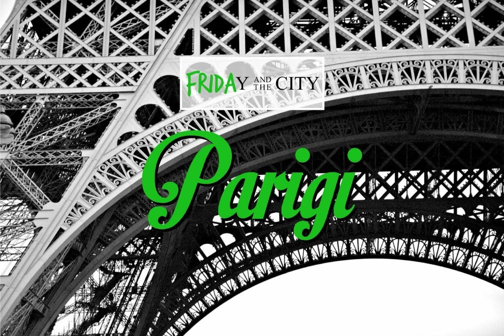 Guida a PARIGI - FRIDAy and the city
