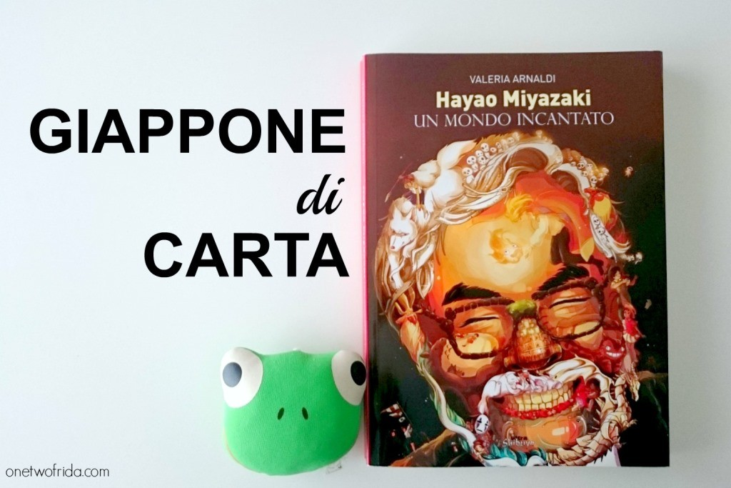 hayao miyazaki - un mondo incantato - Valeria arnaldi - giappone di carta cover