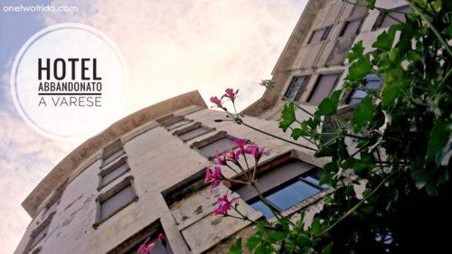 Grand Hotel Campo dei Fiori: un edificio abbandonato e misterioso a Varese
