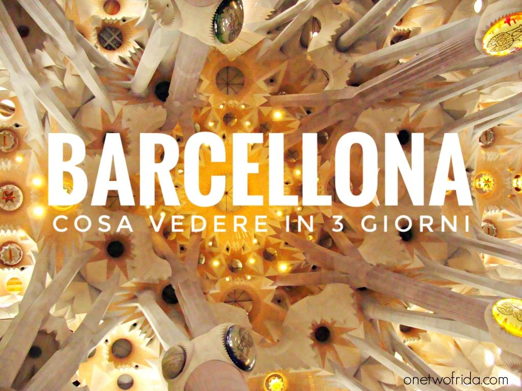 Barcellona: cosa vedere in 3 giorni
