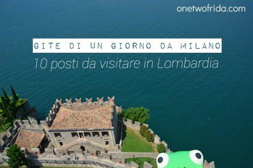 Gite di un giorno da Milano: 10 posti da visitare in Lombardia